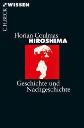 Hiroshima - Geschichte und Nachgeschichte