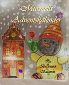 Bernward Salomon: Murmelis Adventskalender