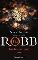 J.D. Robb: Im Tod vereint ★★★★★