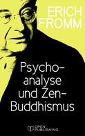 Erich Fromm: Psychoanalyse und Zen-Buddhismus