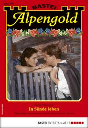 Alpengold 289 - Heimatroman - In Sünde leben