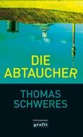 Thomas Schweres: Die Abtaucher ★★★