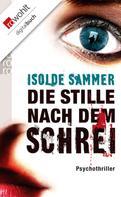 Isolde Sammer: Die Stille nach dem Schrei ★★★★