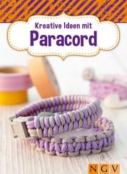Kreative Ideen mit Paracord - Armbänder & Deko selbst geknüpft