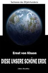 Diese unsere schöne Erde - Cassiopeiapress Sachbuch