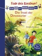 Annette Neubauer: Erst ich ein Stück, dann du - Finde dein Abenteuer! Die Insel der Dinosaurier ★★★★★