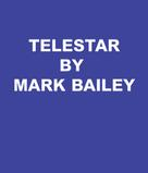 Mark Bailey: Telestar