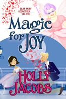 Holly Jacobs: Magic for Joy ★★★★★