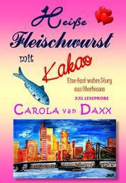 Heiße Fleischwurst mit Kakao (XXL Leseprobe) - Eine fast wahre Story aus Oberhessen