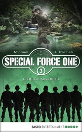 Special Force One 03 - Drogenkrieg