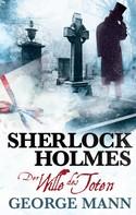 George Mann: Sherlock Holmes, Band 3: Der Wille des Toten ★★★