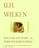 U.H. Wilken: LEGENDÄRE WESTERN: DAN OAKLAND-STORY #9: Herr der rauen Berge ★★★★★