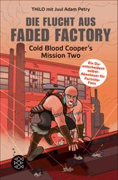 Die Flucht aus Faded Factory - Cold Blood Cooper's Mission Two