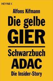Die gelbe Gier - Schwarzbuch ADAC - Die Insider-Story