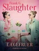 Frank G. Slaughter: Lægefruer