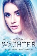 Jessica Stephens: Wächter - Wahre Liebe ohne Chance? ★★★★★