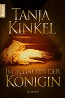 Tanja Kinkel: Im Schatten der Königin ★★★★