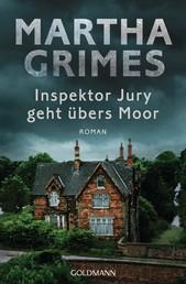 Inspektor Jury geht übers Moor - Ein Inspektor-Jury-Roman 10