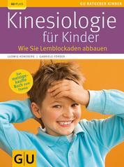 Kinesiologie für Kinder - Wie Sie Lernblockaden abbauen