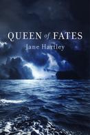Jane Hartley: Queen of Fates