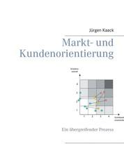 Markt- und Kundenorientierung - Ein übergreifender Prozess