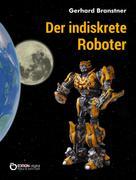 Gerhard Branstner: Der indiskrete Roboter
