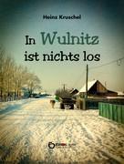 Heinz Kruschel: In Wulnitz ist nichts los ★★★★