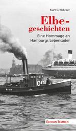 Elbegeschichten - Eine Hommage an Hamburgs Lebensader