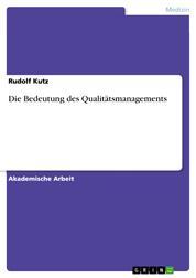 Die Bedeutung des Qualitätsmanagements