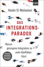 Das Integrationsparadox - Warum gelungene Integration zu mehr Konflikten führt