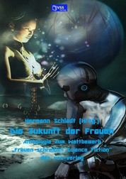 """Die Zukunft der Frauen - Anthologie zum Wettbewerb """"Frauen schreiben Science Fiction"""" des vss-verlag"""