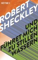 Robert Sheckley: Und führet mich zu stillen Wassern ★★★★★