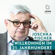 Willkommen im 21. Jahrhundert: Europas Aufbruch und die deutsche Verantwortung