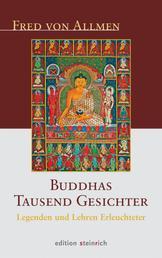 Buddhas Tausend Gesichter - Legenden und Lehren Erleuchteter