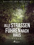 Walther von Hollander: Alle Straßen führen nach Haus