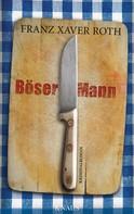 Franz Xaver Roth: Böser Mann ★★★