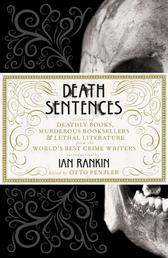 Death Sentences - Stories of Deathly Books, Murderous Booksellers and Lethal Literature