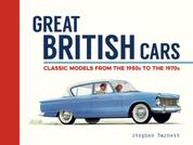 Great British Cars - Classic Models from the 1950s to the 1970s