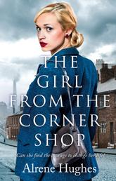 The Girl from the Corner Shop - A gripping World War 2 saga, perfect for fans of Dilly Court