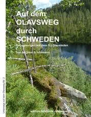 Auf dem Olavsweg durch Schweden - Unterwegs auf dem St. Olavsleden von Selånger nach Trondheim