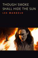 Brit Mandelo: Though Smoke Shall Hide the Sun