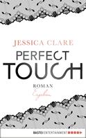 Jessica Clare: Perfect Touch - Ergeben ★★★★