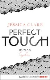 Perfect Touch - Ergeben - Roman