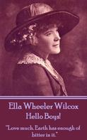Ella Wheeler Wilcox: Hello Boys!