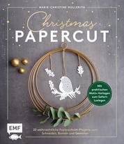 Christmas Papercut – Weihnachtliche Papierschnitt-Projekte zum Schneiden, Basteln und Gestalten - Mit 24 praktischen Motiv-Vorlagen zum Sofort-Loslegen