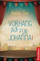 Annika Thor: Vorhang auf für Johanna! ★★★★