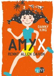 Amy X - rennt allen davon