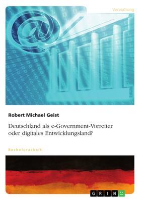 Deutschland als e-Government-Vorreiter oder digitales Entwicklungsland?