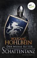 Wolfgang Hohlbein: Der weiße Ritter - Zweiter Roman: Schattentanz ★★★★★