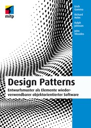 Design Patterns (mitp Professional) - Entwurfsmuster als Elemente wiederverwendbarer objektorientierter Software